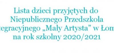 """Lista dzieci przyjętych do Niepublicznego Przedszkola Integracyjnego """"Mały Artysta"""" w Łomży na rok szkolny 2020/2021"""