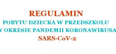 REGULAMIN POBYTU DZIECKA W PRZEDSZKOLU  W OKRESIE PANDEMII KORONAWIRUSA SARS-CoV-2